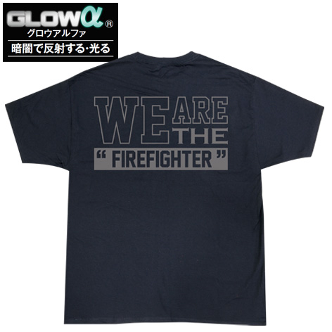 WE ARE THE FIREFIGHTER Tシャツ
